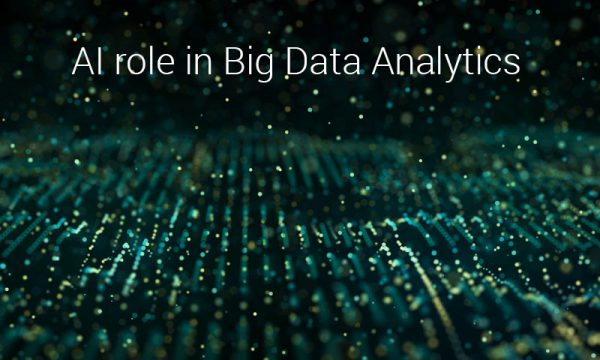 Artificial Intelligence Role in Big Data Analytics